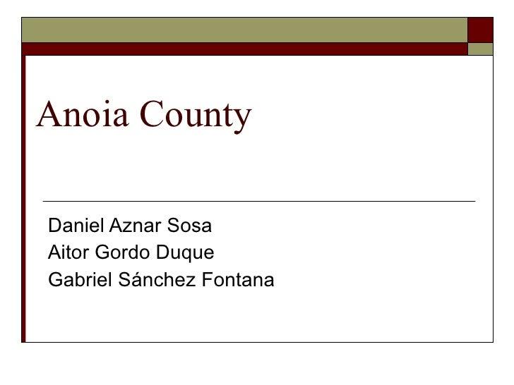 Anoia County Daniel Aznar Sosa Aitor Gordo Duque Gabriel Sánchez Fontana