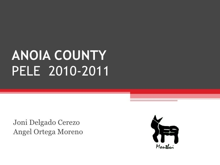 ANOIA COUNTY PELE  2010-2011 Joni Delgado Cerezo Angel Ortega Moreno
