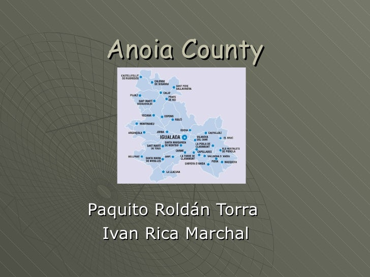 Anoia County Paquito Roldán Torra  Ivan Rica Marchal