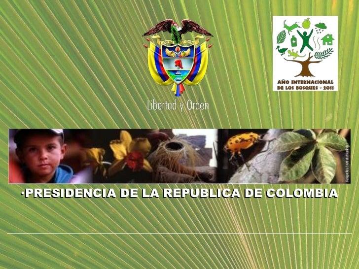 •PRESIDENCIA DE LA REPUBLICA DE COLOMBIA