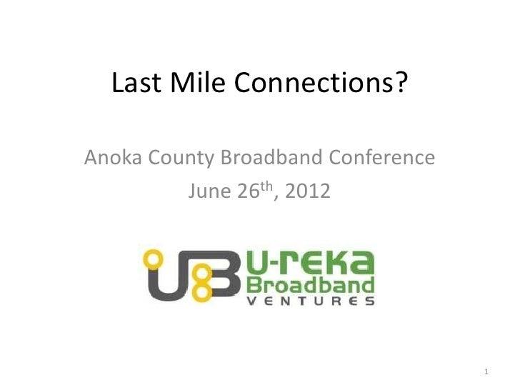 Anoka county last mile options