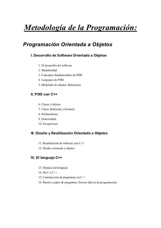 Metodología de la Programación:Programación Orientada a Objetos  I. Desarrollo de Software Orientado a Objetos      1. El ...