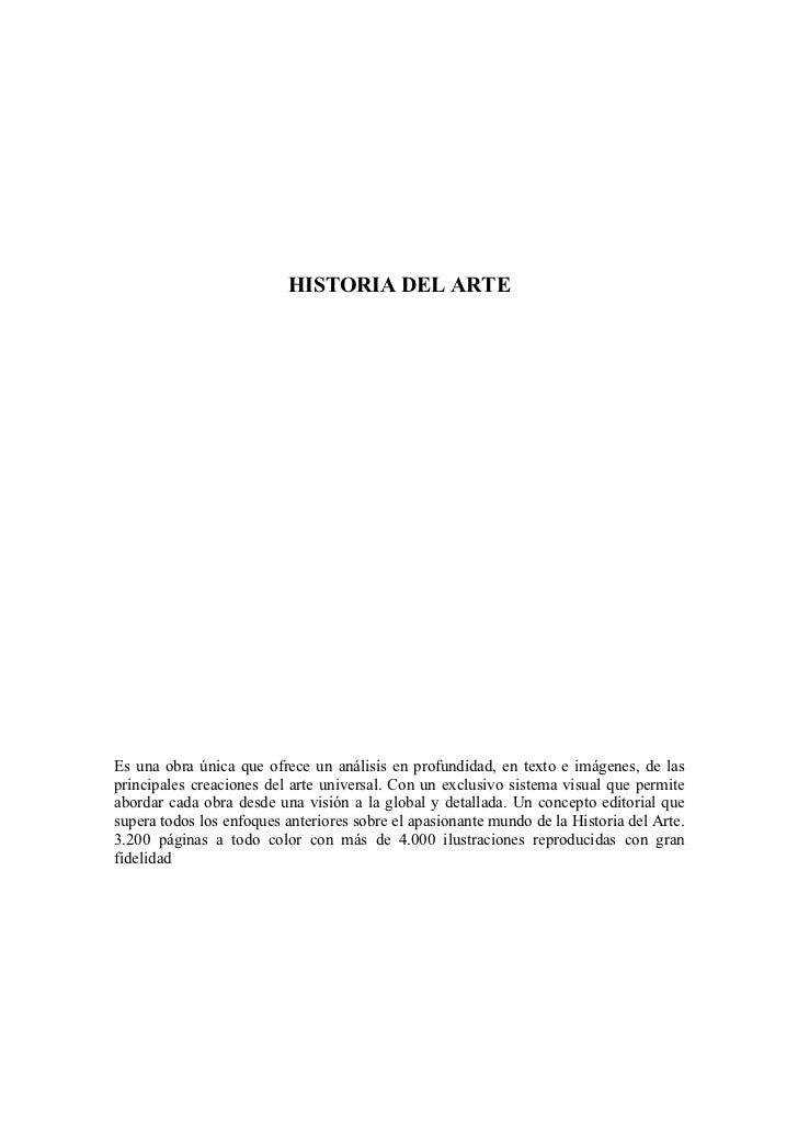HISTORIA DEL ARTEEs una obra única que ofrece un análisis en profundidad, en texto e imágenes, de lasprincipales creacione...