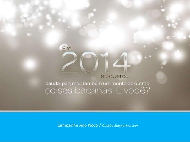 Campanha Ano Novo / Criação Submarino.com