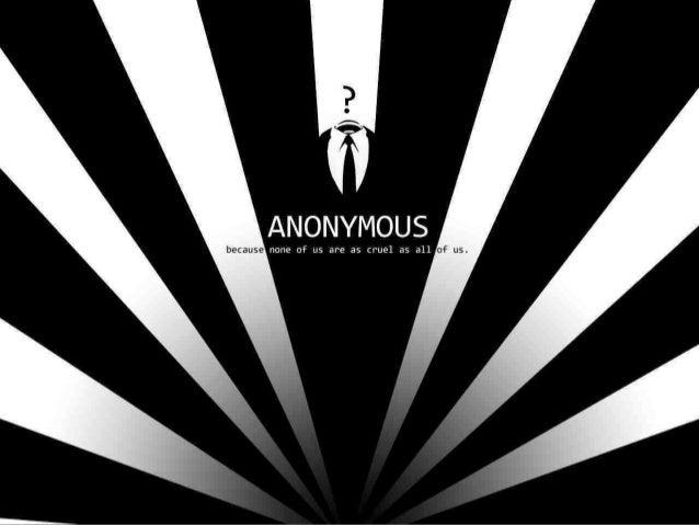 • Knowledge is free. • El conocimiento es  We are Anonymous. libre.  We are Legion.        Somos Anónimos.  We do not forg...