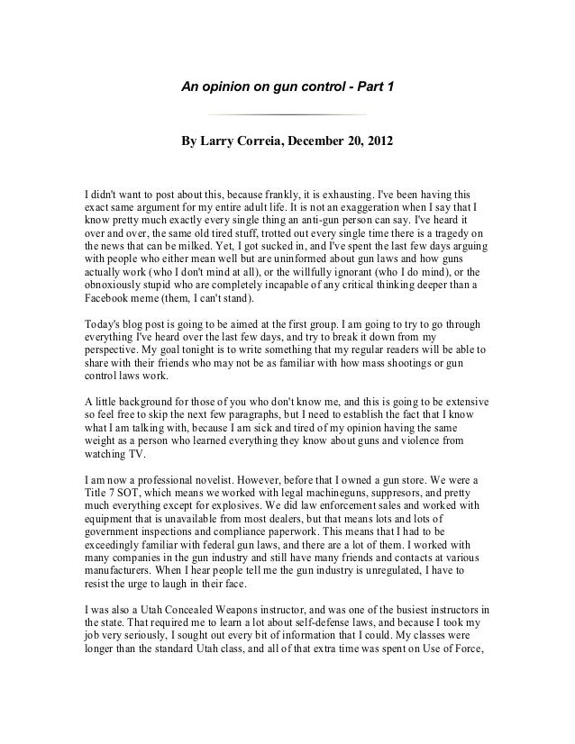 An opinion on gun control - Part 1                      By Larry Correia, December 20, 2012I didnt want to post about this...