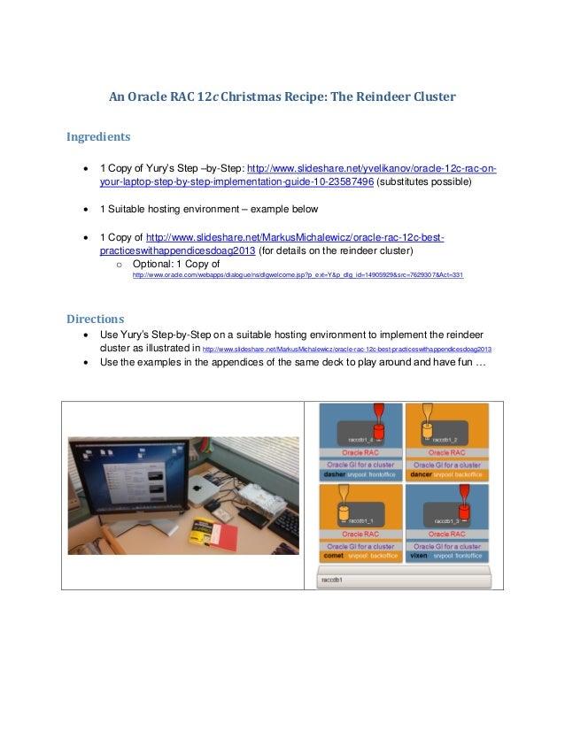 An Oracle RAC 12c Christmas Recipe: The Reindeer Cluster Ingredients   1 Copy of Yury's Step –by-Step: http://www.slidesh...