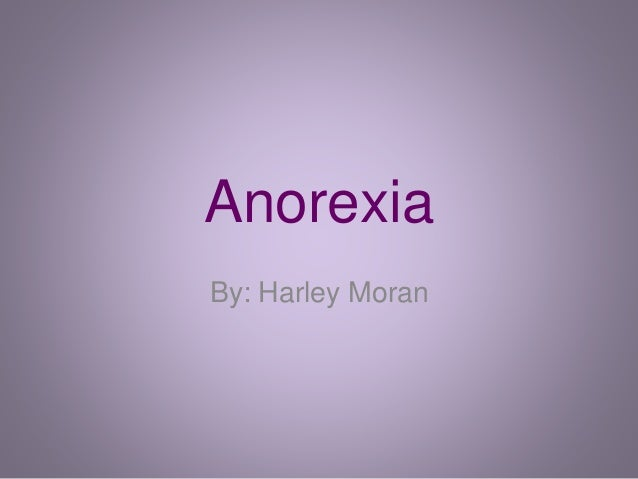 Anorexia By: Harley Moran