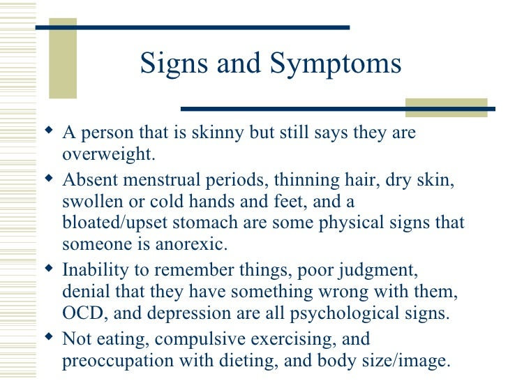 anorexia signs and symptoms Anorexia nervosa - etiology, pathophysiology, symptoms, signs, diagnosis &  prognosis from the merck manuals - medical professional version.