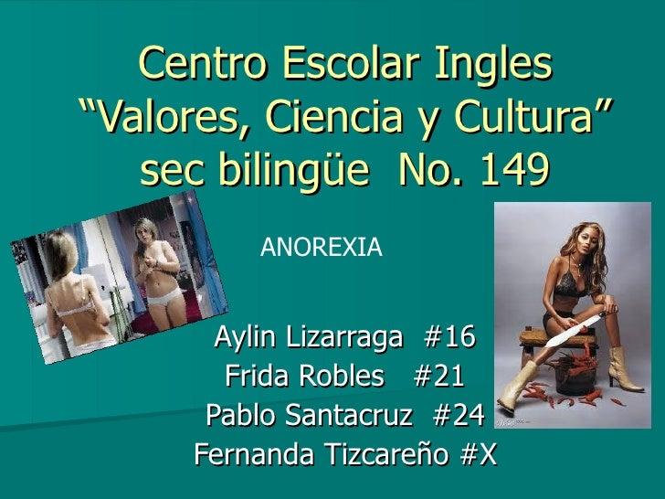 """Centro Escolar Ingles """"Valores, Ciencia y Cultura"""" sec bilingüe  No. 149 Aylin Lizarraga  #16 Frida Robles  #21 Pablo Sant..."""