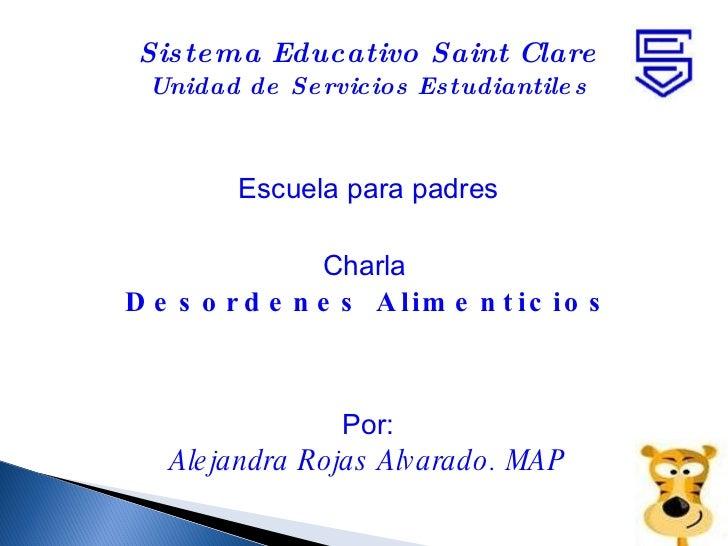<ul><li>Sistema Educativo Saint Clare </li></ul><ul><li>Unidad de Servicios Estudiantiles </li></ul><ul><li>Escuela para p...