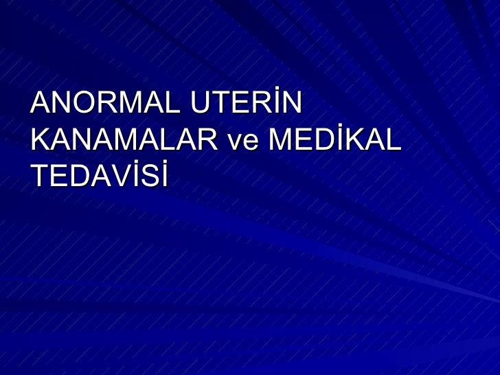 Anormal Uterin Kanamalar - www.jinekolojivegebelik.com