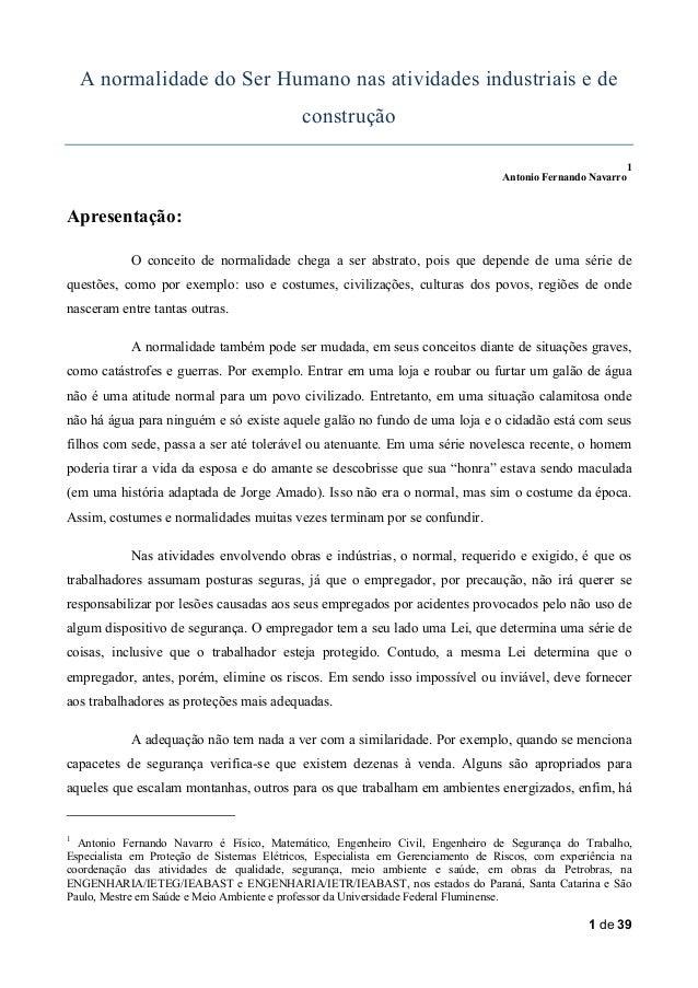 A normalidade do Ser Humano nas atividades industriais e de construção 1 Antonio Fernando Navarro  Apresentação: O conceit...