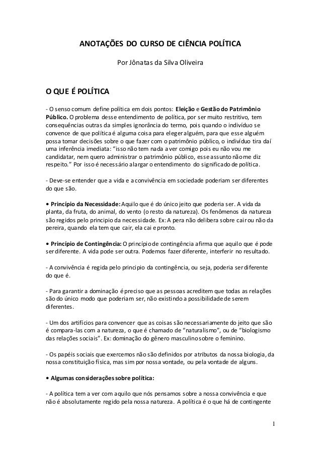 1  ANOTAÇÕES DO CURSO DE CIÊNCIA POLÍTICA  Por Jônatas da Silva Oliveira  O QUE É POLÍTICA  - O senso comum define polític...