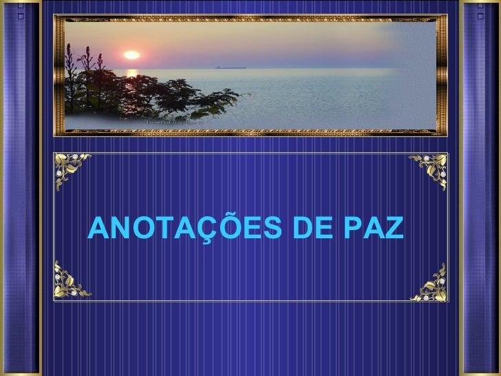 ANOTAÇÕES DE PAZ