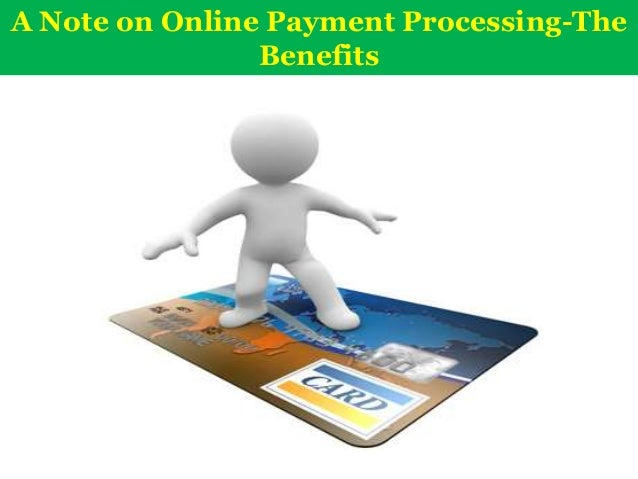 A note on online payment processing the benefits