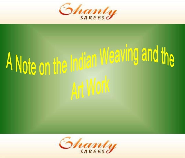 A note on the indian weaving and the art work