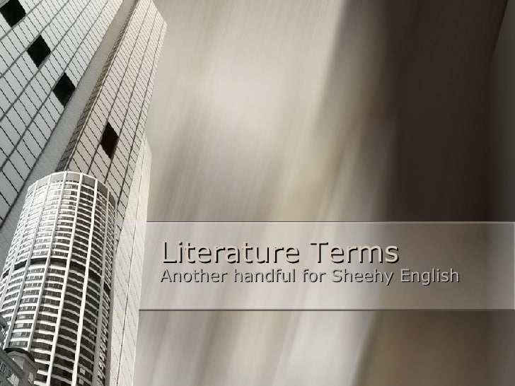 Literature Terms Another handful for Sheehy English