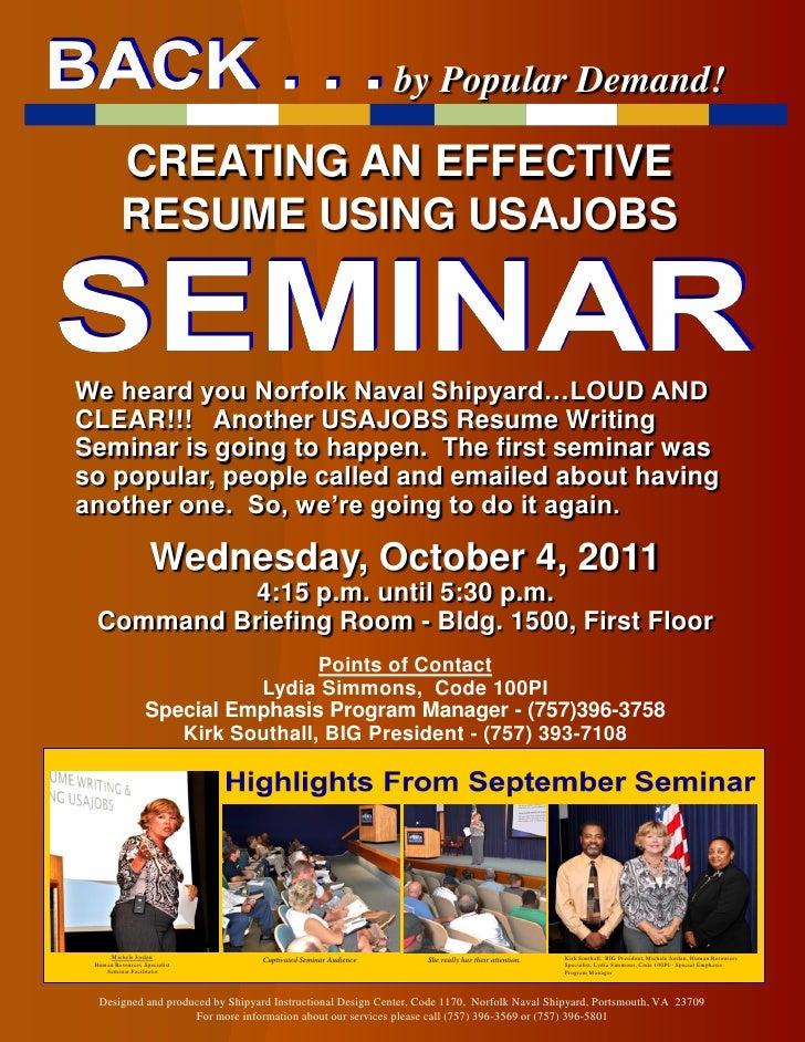 by Popular Demand!          CREATING AN EFFECTIVE          RESUME USING USAJOBSWe heard you Norfolk Naval Shipyard…LOUD AN...