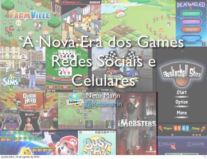 A nova era dos games: Redes Sociais e Celulares