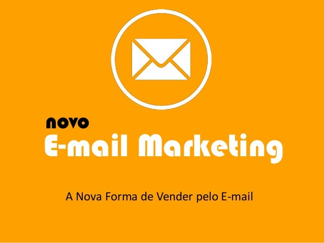 novo  E-mail Marketing A Nova Forma de Vender pelo E-mail