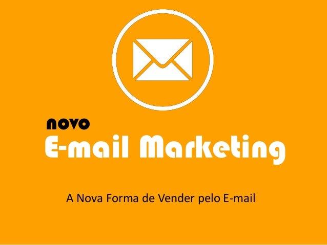 A Nova Forma de Vender Pelo E-mail (E-mail Marketing)