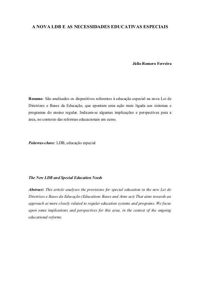 A NOVA LDB E AS NECESSIDADES EDUCATIVAS ESPECIAIS  Júlio Romero Ferreira  Resumo: São analisados os dispositivos referente...