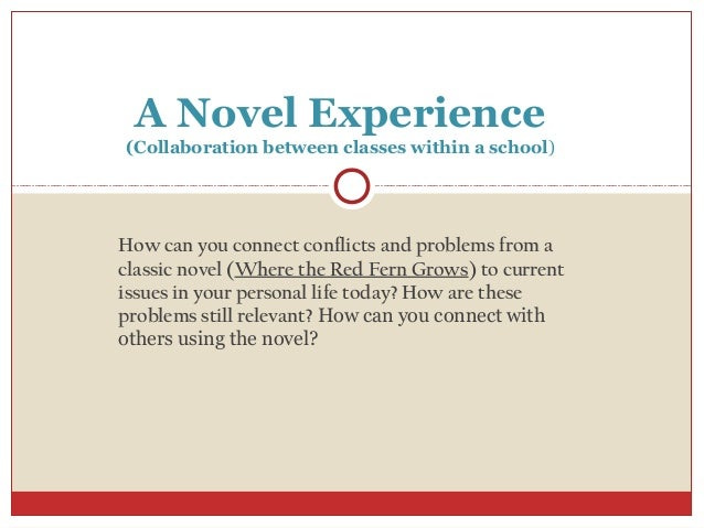 A Novel Experience(Collaboration between classes within a school)How can you connect conflicts and problems from aclassic ...