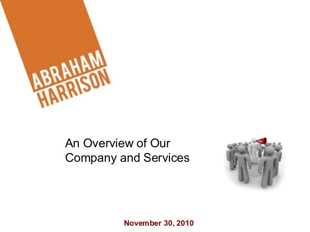 November 30, 2010 e An Overview of Our Company and Services