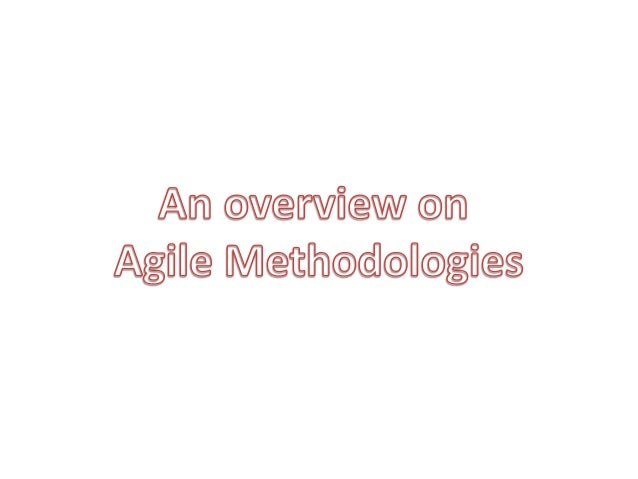 An overview of agile methodologies