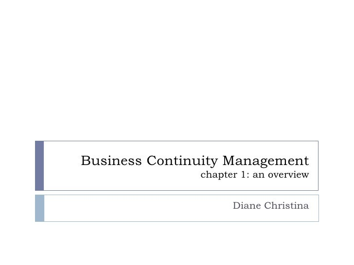 Business Continuity Managementchapter 1: an overview<br />Diane Christina<br />