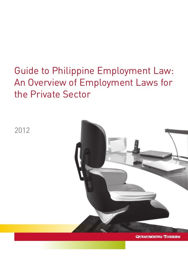 Guide to Philippine Employment Law: An Overview of Employment Laws for the Private Sector 2012
