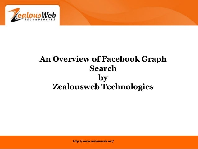 An Overview of Facebook Graph Search by ZealousWeb Technologies