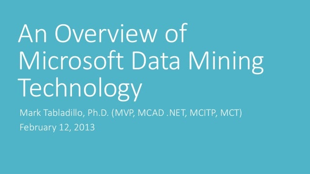 An overview of microsoft data mining technology