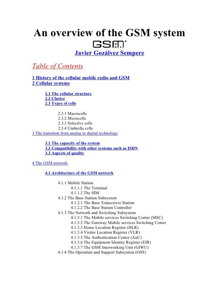 An overview of the GSM system                         Javier Gozálvez Sempere  Table of Contents 1 History of the cellular...