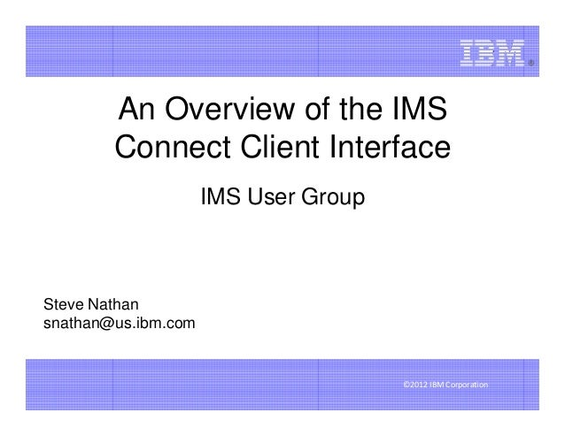 An Overview of the IMS Connect Client Interfacex - IMS UG November 2012 Phoenix