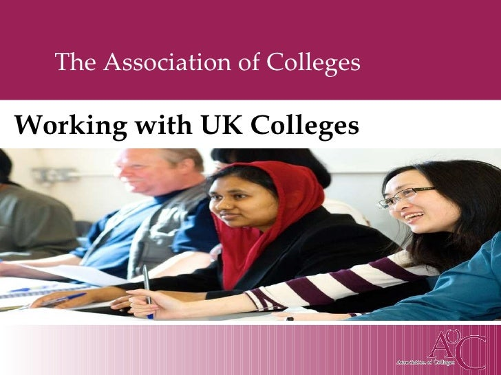The Association of Colleges Working with UK Colleges