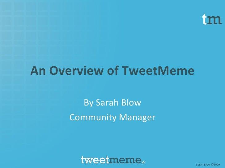 An Overview Of Tweet Meme