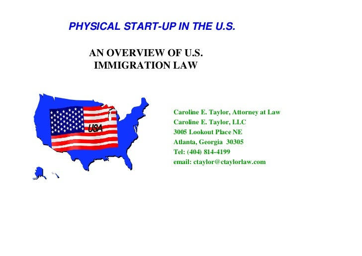 PHYSICAL START-UP IN THE U.S.     AN OVERVIEW OF U.S.     IMMIGRATION LAW                      Caroline E. Taylor, Attorne...