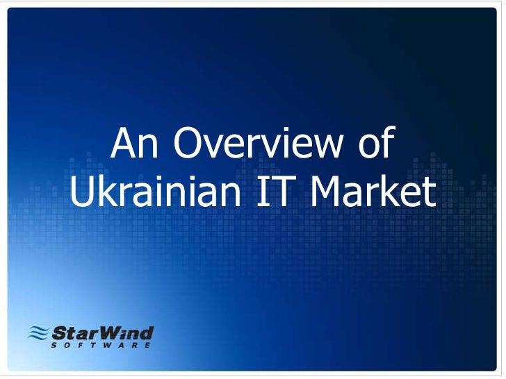 An overview of Ukrainian it market.
