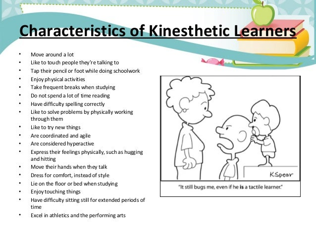 explain kinesthetic learning Kinesthetic learners in the english classroom what is kinesthetic learning how can english teachers cater to kinesthetic learners kinesthetic learning is one of the three main learning styles: but can explain why they are wearing what they are wearing and why.
