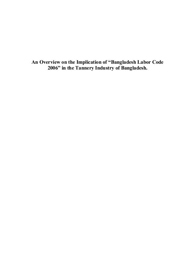 """An overview on the implication of """"Bangladesh labor code 2006"""" in the tannery industry of Bangladesh."""