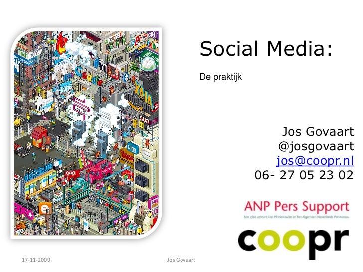 Social Media:                            De praktijk                                                  Jos Govaart         ...