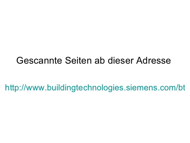 Gescannte Seiten ab dieser Adressehttp://www.buildingtechnologies.siemens.com/bt/g