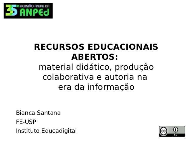 RECURSOS EDUCACIONAIS              ABERTOS:       material didático, produção       colaborativa e autoria na           er...