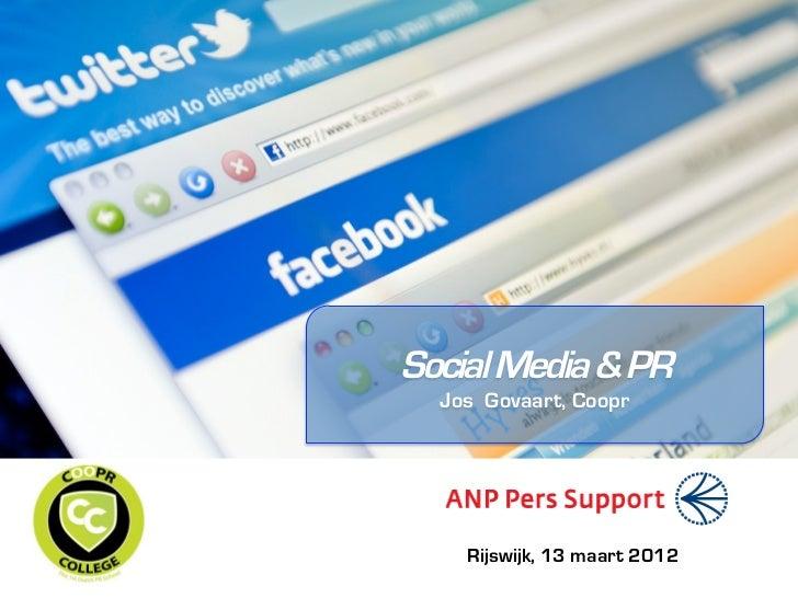 Social Media & PR  Jos Govaart, Coopr    Rijswijk, 13 maart 2012