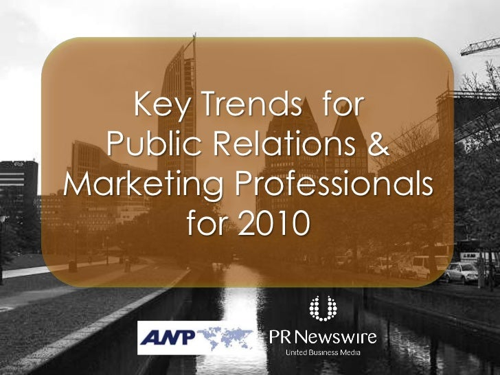 Key Trends in Marketing and Public Relations for 2010 - ANP / PRNewswire Event in Den Haag on July 1, 2010