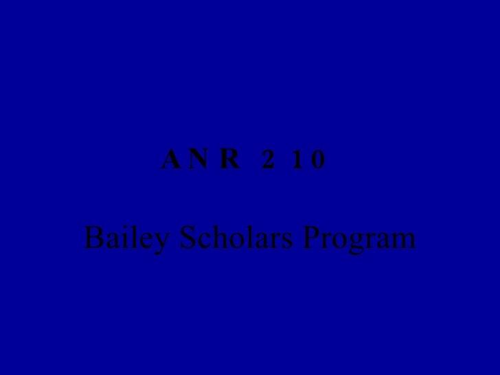 ANR 210 Bailey Scholars Program