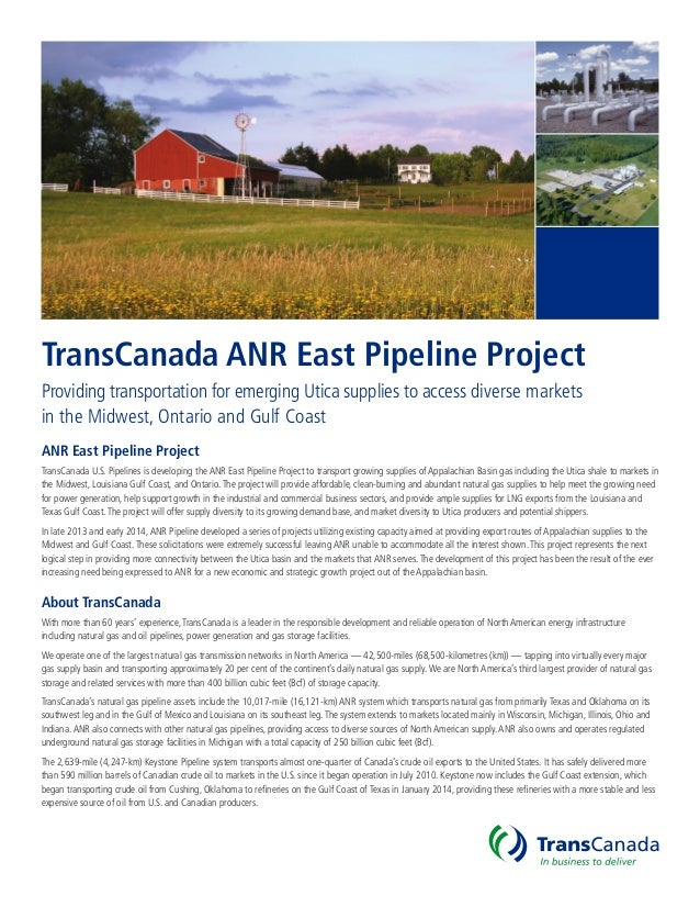 TransCanada ANR East Pipeline Project Providing transportation for emerging Utica supplies to access diverse markets in th...