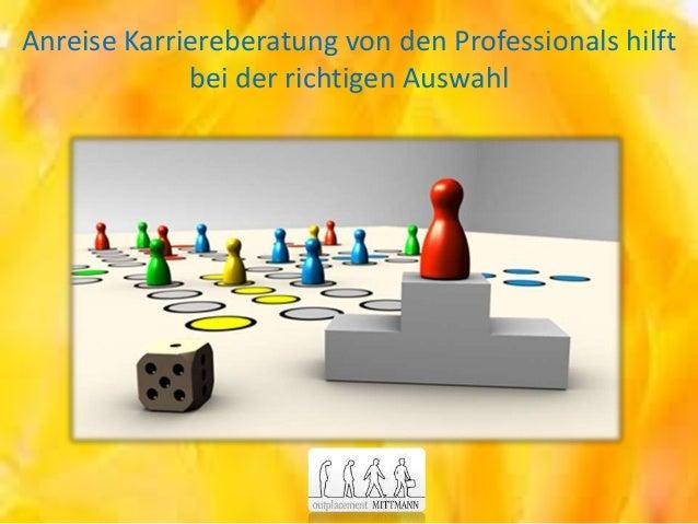 Anreise Karriereberatung von den Professionals hilft bei der richtigen Auswahl